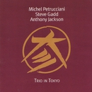 Trio in Tokyo (Live)/Michel Petrucciani & Steve Gadd & Anthony Jackson