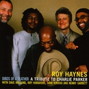 Birds of a Feather - A Tribute to Charlie Parker (feat. Dave Holland, Roy Hargrove, Dave Kikoski & Kenny Garrett)/Roy Haynes