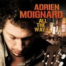 All the Way/Adrien Moignard