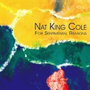 "For Sentimental Reasons/Nat """"King"""" Cole"