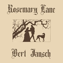 Rosemary Lane/Bert Jansch
