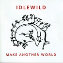 Make Another World (Bonus Tracks Edition)/Idlewild