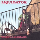 Liquidator/Harry J Allstars