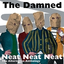 Neat Neat Neat: The Alternative Anthology/The Damned