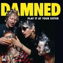 Play It At Your Sister/The Damned