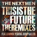 This Is the Future (The Remixes)/The Nextmen