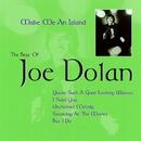 Make Me an Island: The Best of Joe Dolan/Joe Dolan