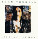 AKA Grafitti Man (Remastered)/John Trudell