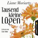 Tausend kleine Lügen (Ungekürzt)/Liane Moriarty