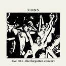 Live 1984 - The Forgotten Concert/C.U.B.S.