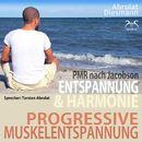 Progressive Muskelentspannung nach Jacobson - PMR - Entspannung & Harmonie/Torsten Abrolat / Franziska Diesmann