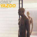 Only Yazoo - The Best of Yazoo/Yazoo
