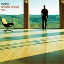 Dream About Me/Moby