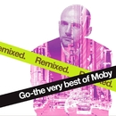 Go - The Very Best Of Moby Remixed/Moby