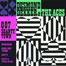 007 Shanty Town/Desmond Dekker & The Aces