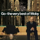 Go - The Very Best of Moby (Deluxe)/Moby