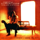 Timeless & Strange: Selected Tracks (1969-1971)/Keith Christmas