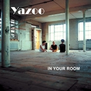 In Your Room/Yazoo