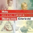 Slipping Away (Crier la Vie) [feat. Mylène Farmer]/Moby