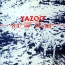 You And Me Both/Yazoo