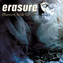 Phantom Bride EP/Erasure