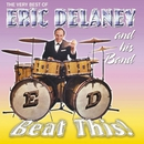 Beat This! the Very Best of Eric Delaney and His Band/Eric Delaney & Band