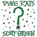 Scott Green/Dune Rats