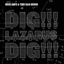 Dig, Lazarus, Dig!!!/Nick Cave & The Bad Seeds