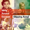 Escapar (Slipping Away) [feat. Amaral] [MHC Club Remix]/Moby