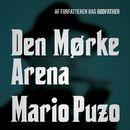 Den mørke arena (uforkortet)/Mario Puzo