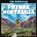 Future Nostalgia/The Sheepdogs