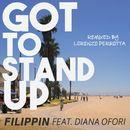 Got to Stand Up (Lorenzo Perrotta Remix)/FILIPPIN