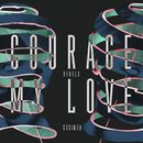 Stereo (Remixes) - EP/Courage My Love
