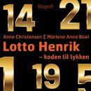Lotto Henrik - 1-5-14-19-21-29-30 - koden til lykken (uforkortet)/Marlene Anna Boel, Anne Christensen