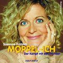 Moppel-Ich - Der Kampf mit den Pfunden (Autorenlesung)/Susanne Fröhlich