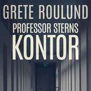 Professor Sterns kontor (uforkortet)/Grete Roulund