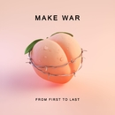 Make War/From First To Last
