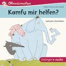 Ohrwürmchen: Kamfu mir helfen? und andere Geschichten/Barbara Schmidt & Dirk Schmidt