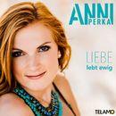 Liebe lebt ewig/Anni Perka