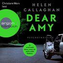 Dear Amy - Er wird mich töten, wenn Du mich nicht findest (Gekürzte Lesung)/Helen Callaghan