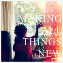 Making All Things New/Aaron Espe
