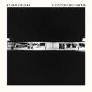 Reoccurring Dream/Ethan Gruska
