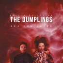 Sea You Later (Edycja Specjalna)/The Dumplings