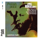 Question Mark (Polish Jazz)/Janusz Muniak Quintet