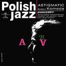 Astigmatic (Polish Jazz)/Komeda Quintet