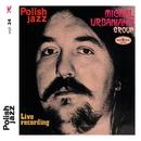 Live Recording (Polish Jazz, Vol. 24)/Michal Urbaniak's Group