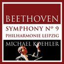 Beethoven: Symphonie No. 9, Op. 125 (Live Peterskirche Leipzig Oct. 2014)/Philharmonie Leipzig / Michael Koehler