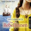 Die Rebellinnen (Gekürzt)/Iny Lorentz