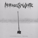 Eternally Yours/Motionless In White