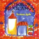 Tesoros Mexicanos/Las Hermanas Aguila